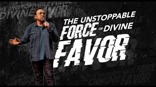 The Unstoppable Force of Divine Favor   Jim Raley