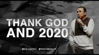 Thank God and 2020 | Jim Raley