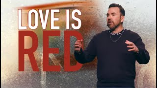 Love is Red | Jim Raley