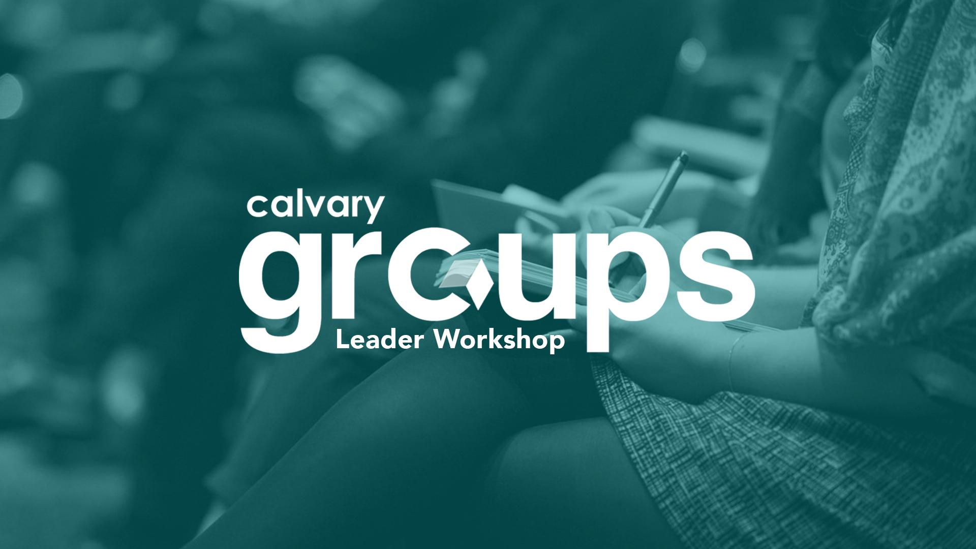 Calvary Group Leaders Workshop