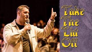 Take The Lid Off | Josh Carter