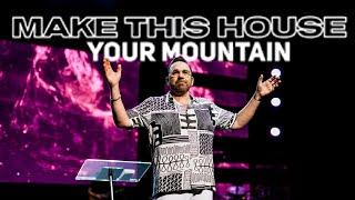 Make this House Your Mountain | Jim Raley