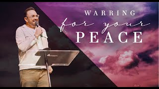 Warring for Your Peace | Jim Raley